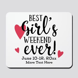 Best Girl's Weekend Ever PD Mousepad