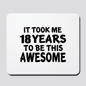 18 Years To Be This Awesome Mousepad