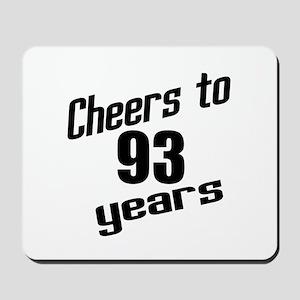 Cheers To 93 Years Birthday Mousepad