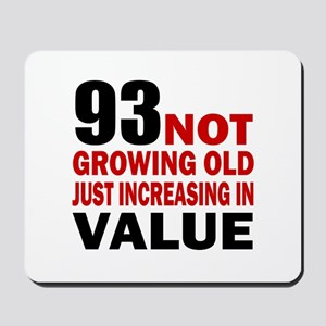93 Not Growing Old Mousepad