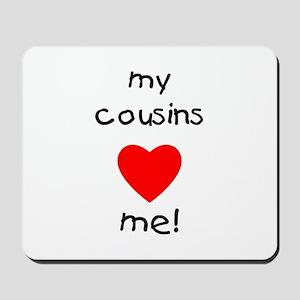 My cousins love me Mousepad