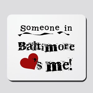 Baltimore Loves Me Mousepad