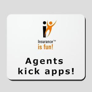 Insurance is Fun Mousepad, Agents Kick Apps!