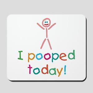 I Pooped Today Fun Mousepad