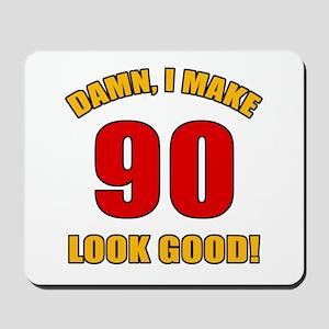 90 Looks Good! Mousepad