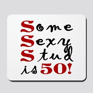 Some Sexy Stud Is 50 Mousepad