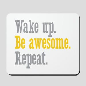 Wake Up Be Awesome Mousepad