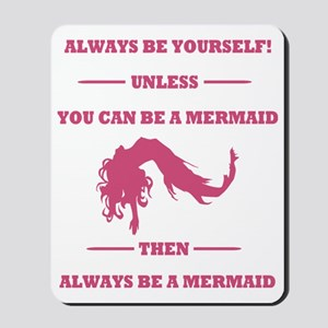Pink Always Be a Mermaid Mousepad