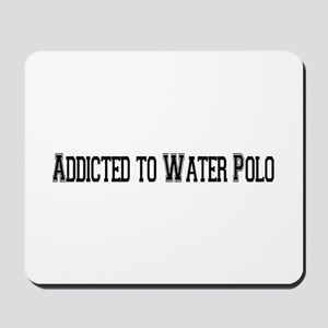 Addicted to Water Polo Mousepad
