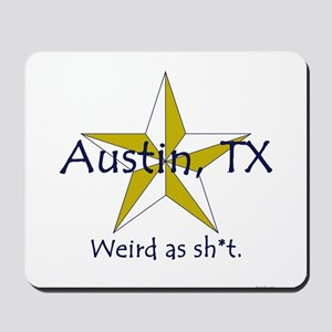 Austin is Weird Mousepad