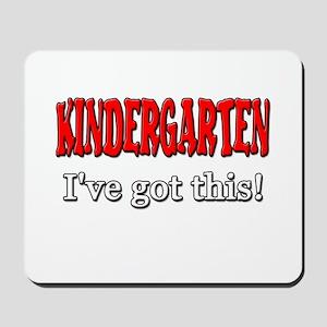 Kindergarten I've Got This Mousepad