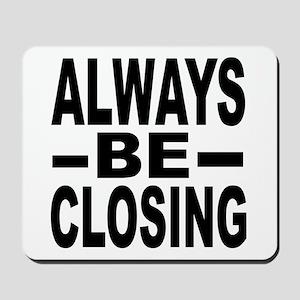 """Always Be Closing"" Mousepad"