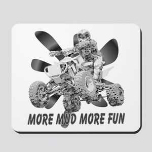 More Mud More Fun on an ATV (B/W) Mousepad