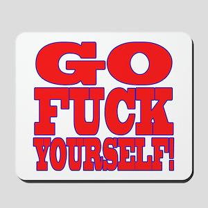 Go F Yourself Mousepad