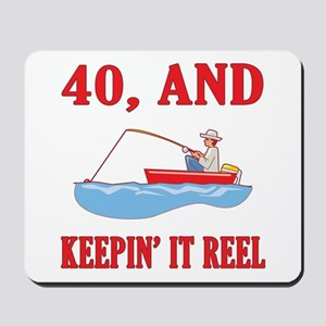 40 And Keepin' It Reel Mousepad