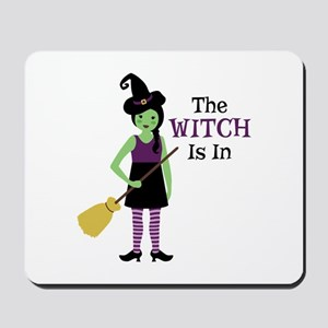 The Witch Is In Mousepad