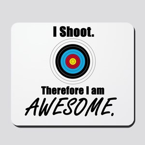 I Shoot Therefore Im Awesome Mousepad