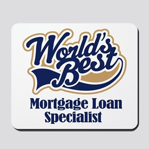 Mortgage Loan Specialist (Worlds Best) Mousepad