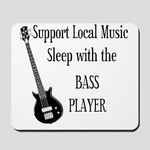 sleep with the bass player 1 Mousepad