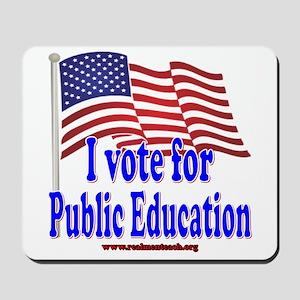 I Vote for Public Education Mousepad