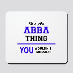 ABBA thing, you wouldn't understand! Mousepad