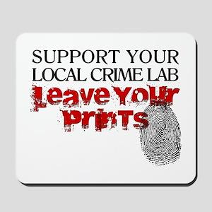 Crime Lab - Leave Your Prints Mousepad