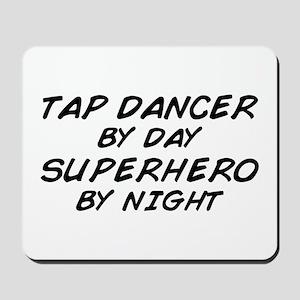 Tap Dancer Superhero by Night Mousepad