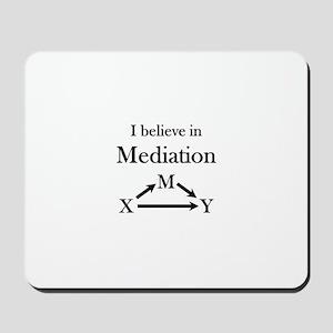 I believe in Mediation Mousepad