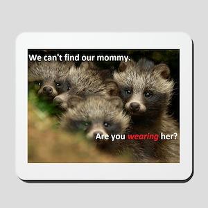 Anti-Fur Raccoon Dog pups Mousepad