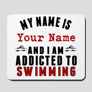 Addicted To Swimming Mousepad