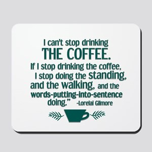 Can't Stop Coffee Mousepad