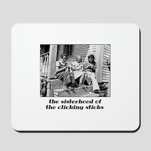 Sisterhood of the Clicking St Mousepad