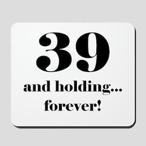 39 & Holding Mousepad