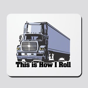 How I Roll (Tractor Trailer) Mousepad
