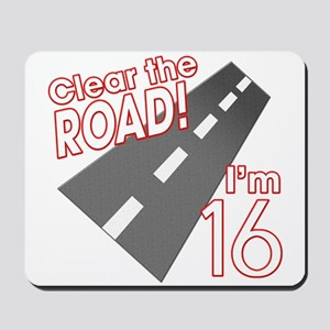 Clear the Road I'm 16 Mousepad