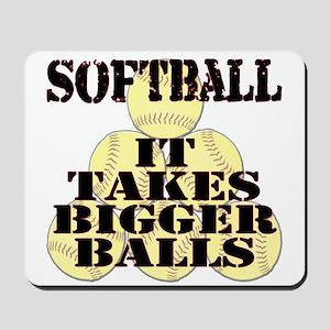 It Takes Bigger Balls Mousepad