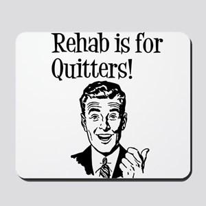 Rehab is for quitters Mousepad