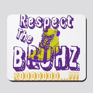 Respect the Bruhz Mousepad