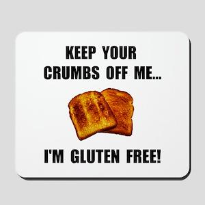Crumbs Off Me Gluten Free Mousepad