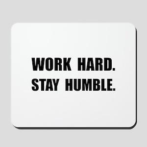 Work Hard Stay Humble Mousepad