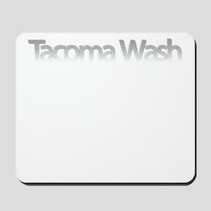 Tacoma Wash Fade Mousepad