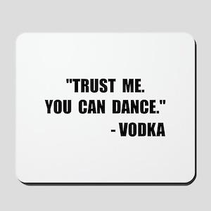 Vodka Dance Mousepad