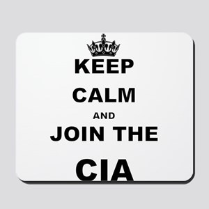 KEEP CALM AND JOIN THE CIA Mousepad