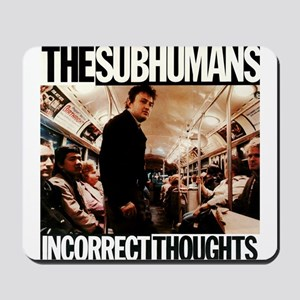 The SubHumans - Incorrect Thoughts Mousepad