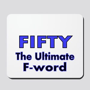 FIFTY..The ultimate F-word Mousepad
