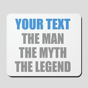 The Man The Myth The Legend Mousepad