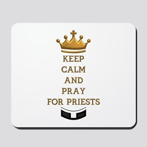 KEEP CALM AND PRAY FOR PRIESTS Mousepad