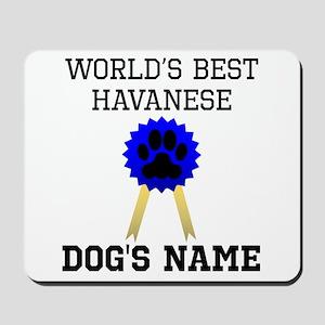 Worlds Best Havanese (Custom) Mousepad
