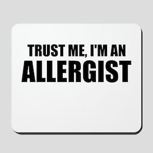 Trust Me, Im An Allergist Mousepad