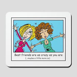 Crazy Best Friends Mousepad